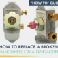 How To Guide How To Replace A Broken Handwheel On A Tankmaster